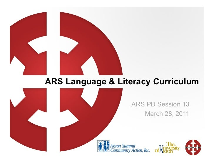 ARS Language & Literacy Curriculum                   ARS PD Session 13                      March 28, 2011