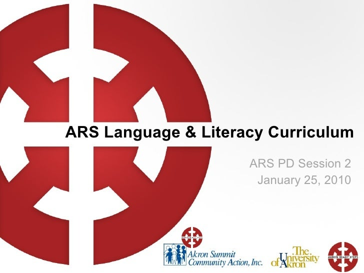 ARS Language & Literacy Curriculum ARS PD Session 2 January 25, 2010