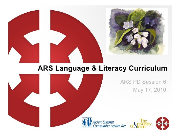 ARS Language & Literacy Curriculum ARS PD Session 6 May 17, 2010