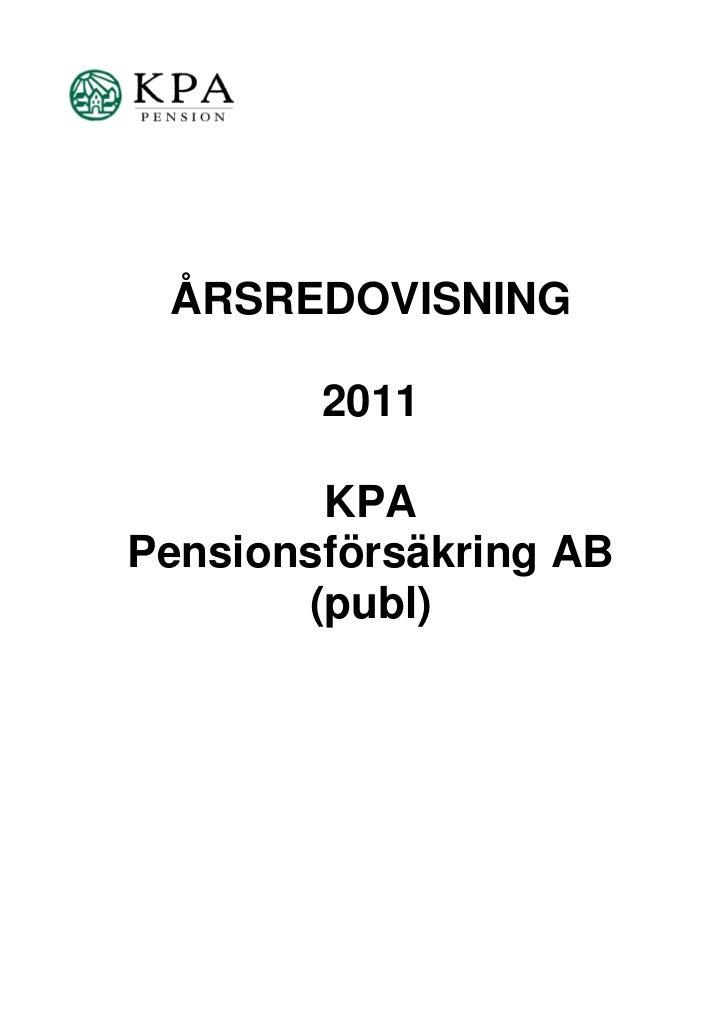 ÅRSREDOVISNING        2011        KPAPensionsförsäkring AB       (publ)