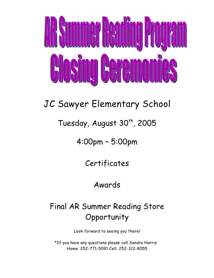 JC Sawyer Elementary School     Tuesday, August 30th, 2005               4:00pm – 5:00pm                   Certificates   ...