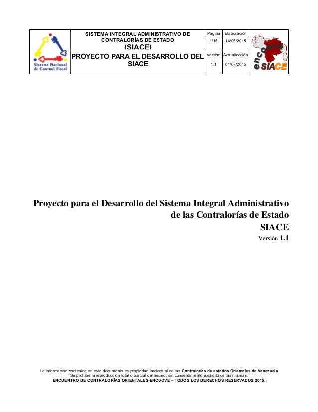 SISTEMA INTEGRAL ADMINISTRATIVO DE CONTRALORÍAS DE ESTADO (SIACE) Página Elaboración 1/15 14/05/2015 PROYECTO PARA EL DESA...