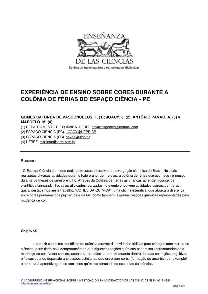 EXPERIÊNCIA DE ENSINO SOBRE CORES DURANTE ACOLÔNIA DE FÉRIAS DO ESPAÇO CIÊNCIA - PEGOMES CATUNDA DE VASCONCELOS, F. (1); J...