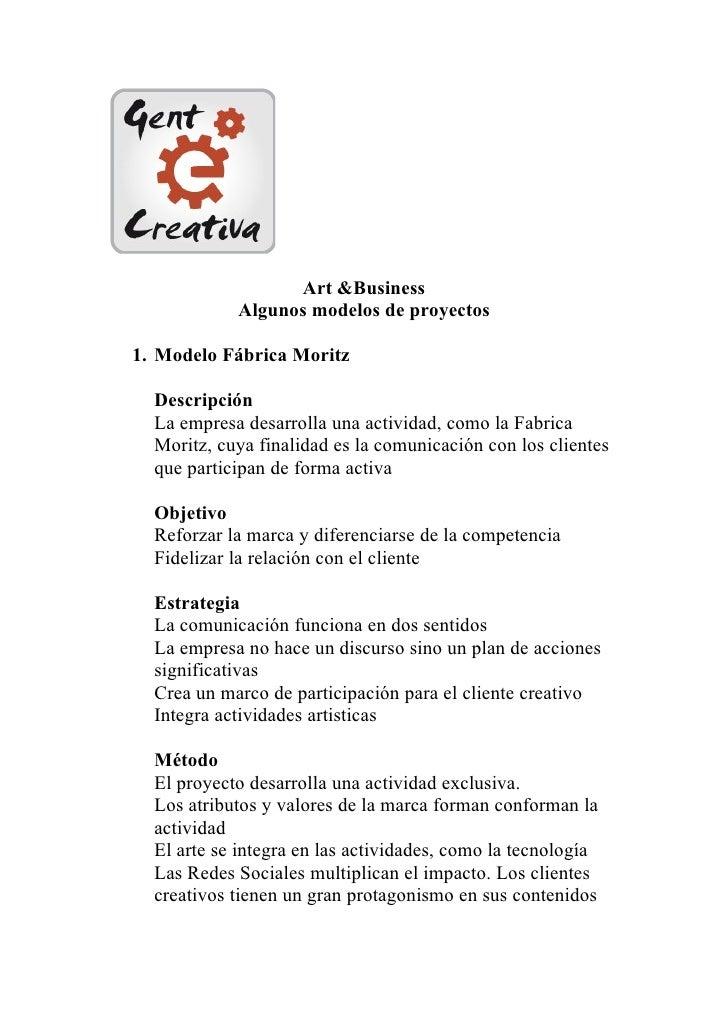 Art &Business            Algunos modelos de proyectos1. Modelo Fábrica Moritz  Descripción  La empresa desarrolla una acti...