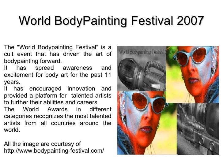 """World BodyPainting Festival 2007 <ul><li>The """"World Bodypainting Festival"""" is a cult event that has driven the a..."""
