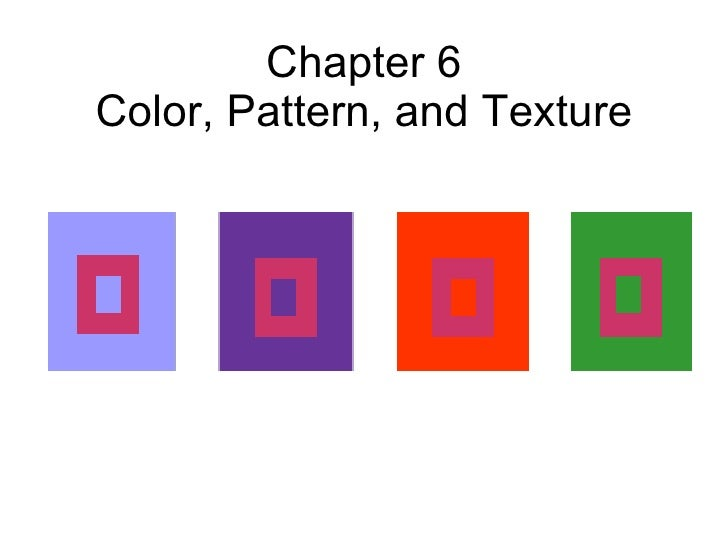 Chapter 6 Color, Pattern, and Texture