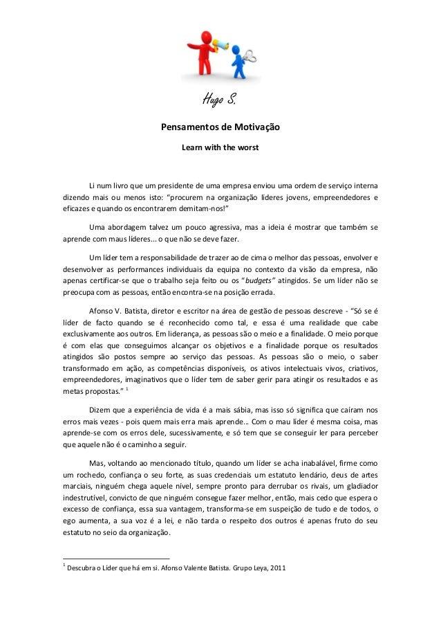 Hugo S. Pensamentos de Motivação Learn with the worst Li num livro que um presidente de uma empresa enviou uma ordem de se...