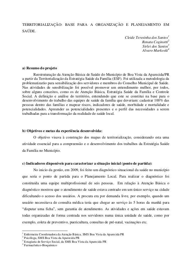 TERRITORIALIZAÇÃO: BASE PARA A ORGANIZAÇÃO E PLANEJAMENTO EM SAÚDE. Cleide Teresinha dos Santos1 Renata Coginotti2 Sirlei ...