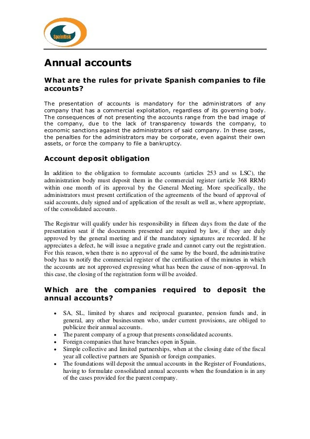Annual accounts What are the rules for private Spanish companies to file accounts? The presentation of accounts is mandato...