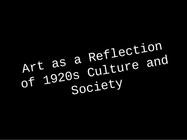 lection    a s a Ref      andArt       Culture f 1920so        Society