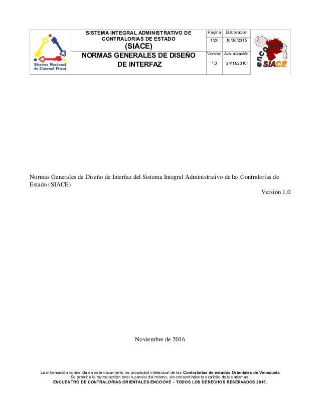 SISTEMA INTEGRAL ADMINISTRATIVO DE CONTRALORIAS DE ESTADO (SIACE) Página Elaboración 1/20 10/08/2015 NORMAS GENERALES DE D...