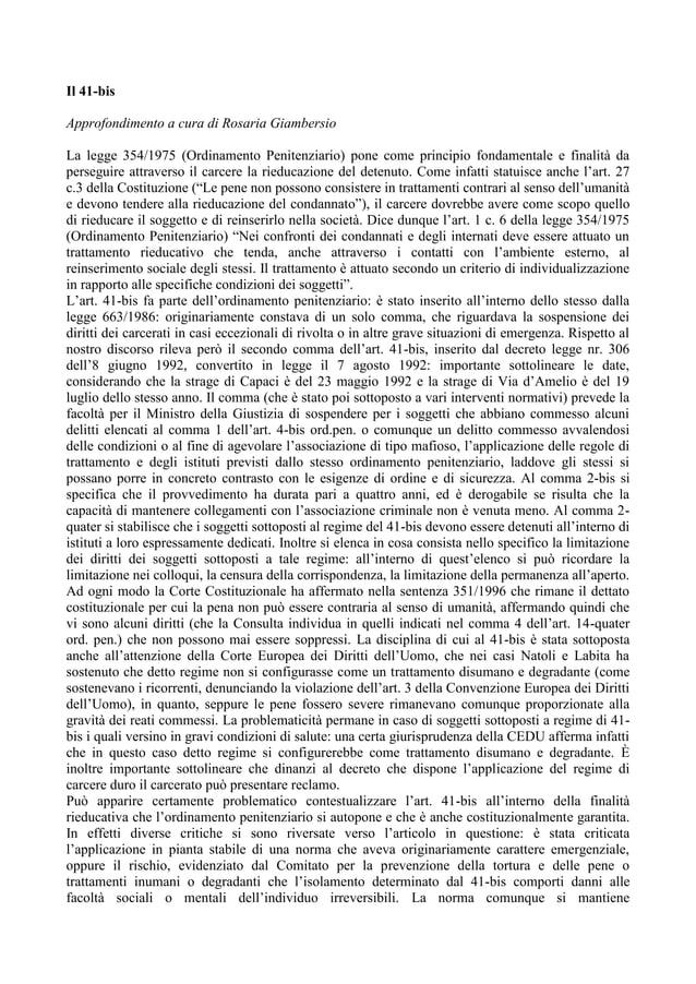 Il 41-bisApprofondimento a cura di Rosaria GiambersioLa legge 354/1975 (Ordinamento Penitenziario) pone come principio fon...