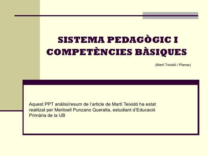 SISTEMA PEDAGÒGIC I        COMPETÈNCIES BÀSIQUES                                                              (Martí Teixi...