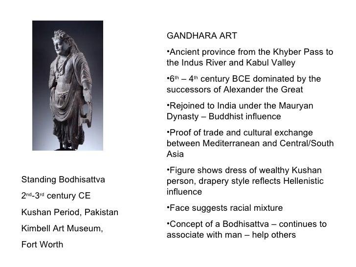 <ul><li>GANDHARA ART </li></ul><ul><li>Ancient province from the Khyber Pass to the Indus River and Kabul Valley </li></ul...