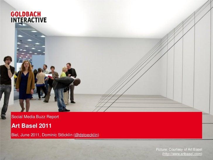 Social Media Buzz ReportArt Basel 2011Biel, June 2011, Dominic Stöcklin (@dstoecklin)                                     ...