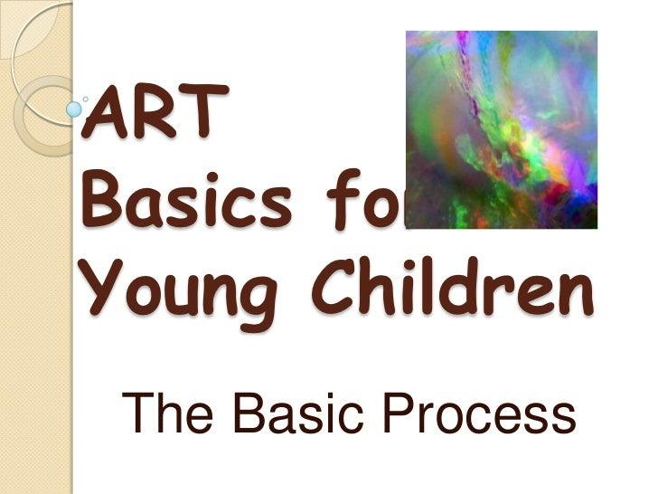 ARTBasics forYoung Children The Basic Process