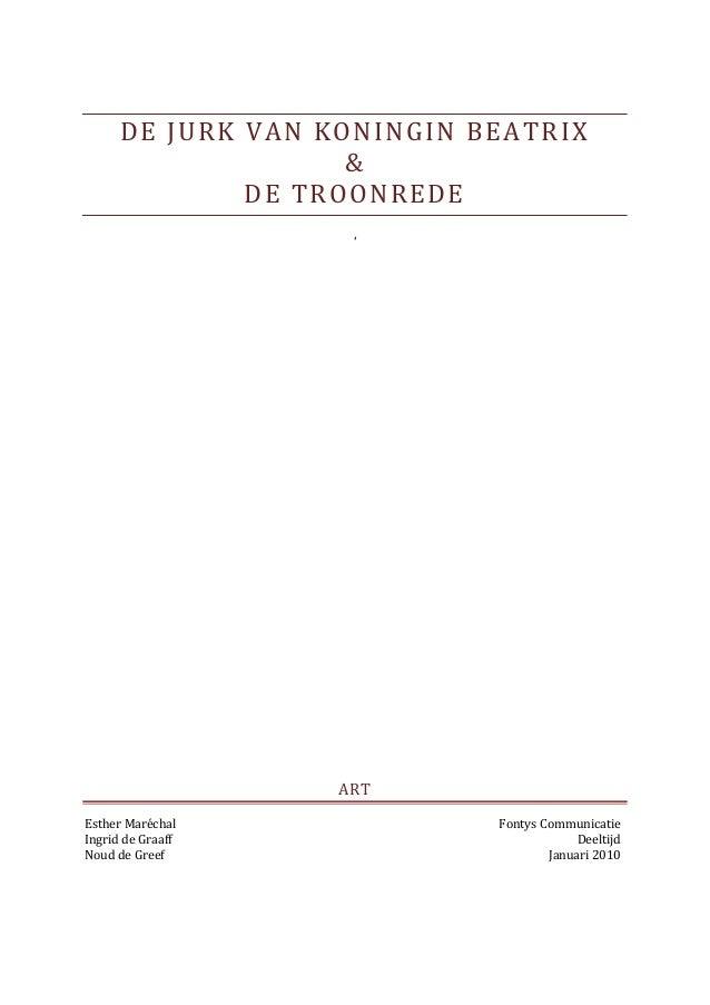 DE JURK VAN KONINGIN BEATRIX & DE TROONREDE ' ART Esther Maréchal Ingrid de Graaff Noud de Greef Fontys Communicatie Deelt...