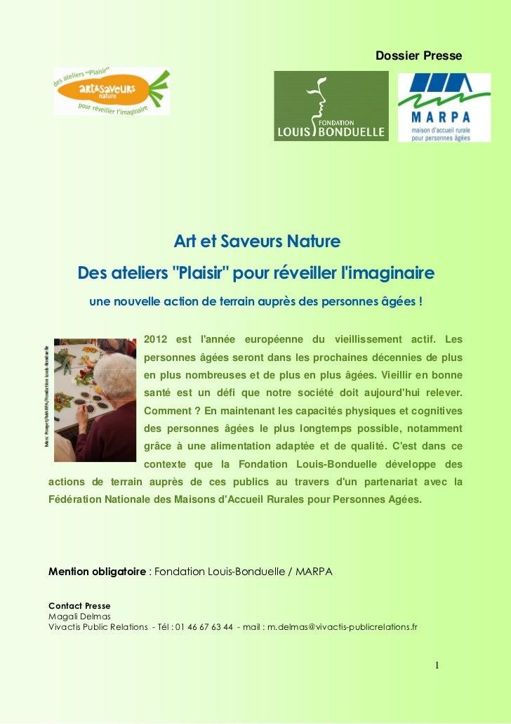 """Dossier Presse                               Art et Saveurs Nature       Des ateliers """"Plaisir"""" pour réveiller limaginaire..."""