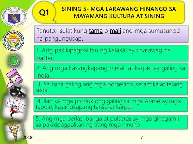 8/16/2018 7 SINING 5- MGA LARAWANG HINANGO SA MAYAMANG KULTURA AT SININGQ1 Panuto: Isulat kung tama o mali ang mga sumusun...