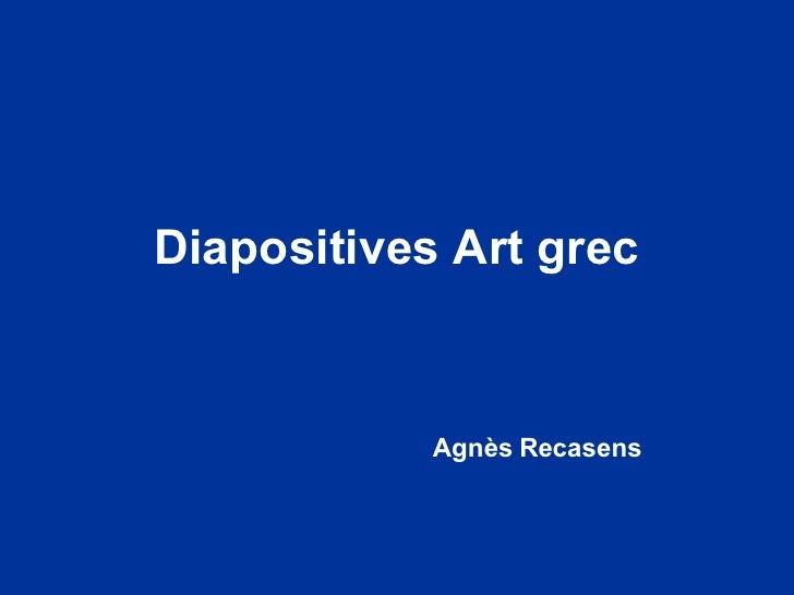Diapositives Art grec Agnès Recasens