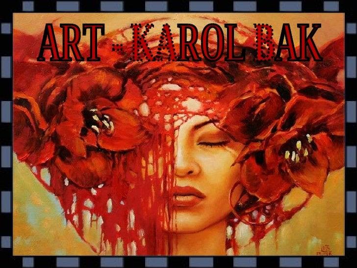 ART - KAROL BAK