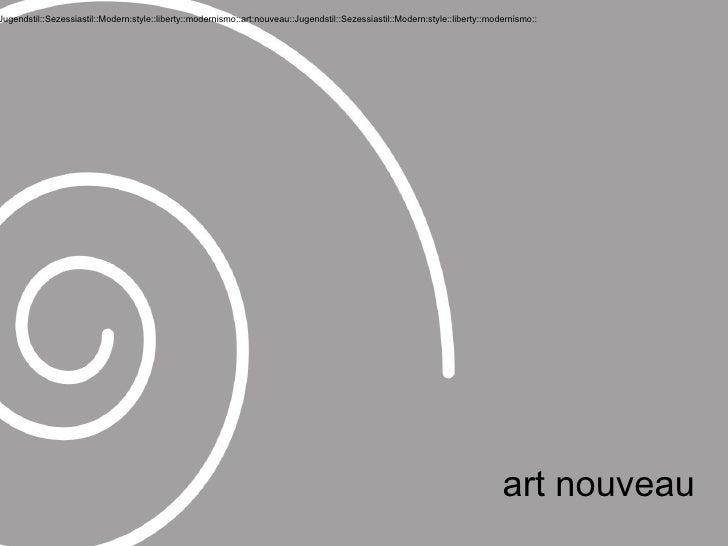 art nouveau Jugendstil::Sezessiastil::Modern:style::liberty::modernismo::art:nouveau::Jugendstil::Sezessiastil::Modern:sty...
