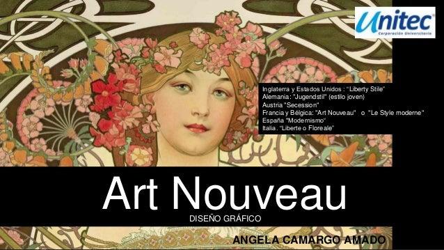 """Art NouveauDISEÑO GRÁFICO ANGELA CAMARGO AMADO Inglaterra y Estados Unidos : """"Liberty Stile"""" Alemania: """"Jugendstil"""" (estil..."""