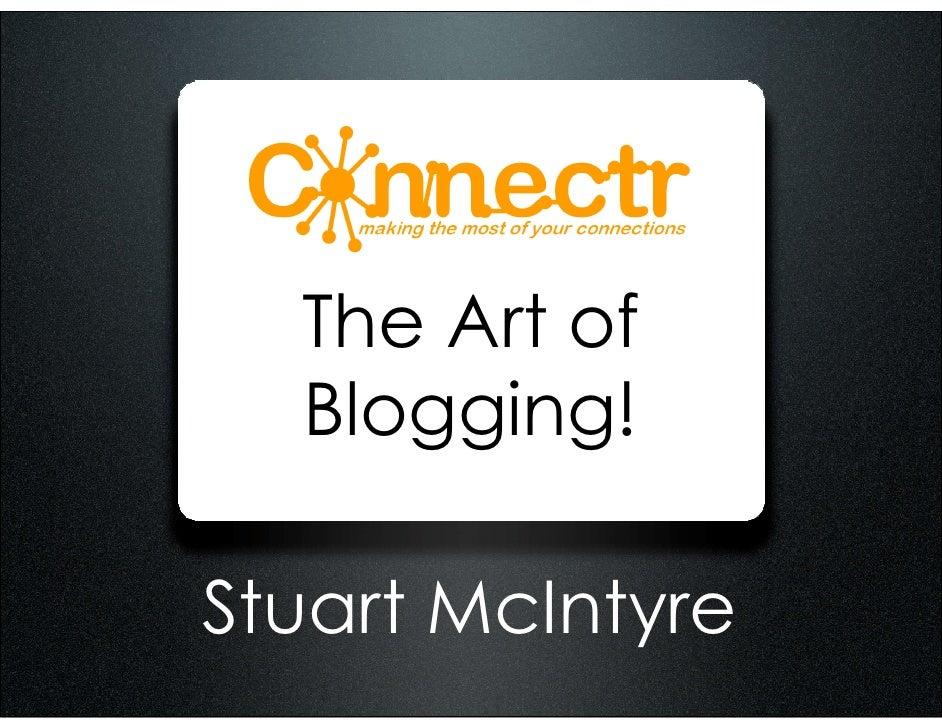 The Art of   Blogging!  Stuart McIntyre