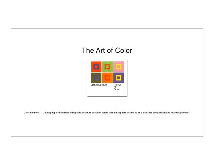 The Art of Color     Color harmony | Developing a visual relationship and structure between colors that are capable of ser...
