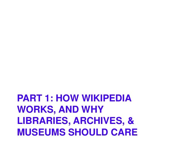 Art of GLAM-wiki:The Basics of Sharing Cultural Knowledge on Wikipedia Slide 2