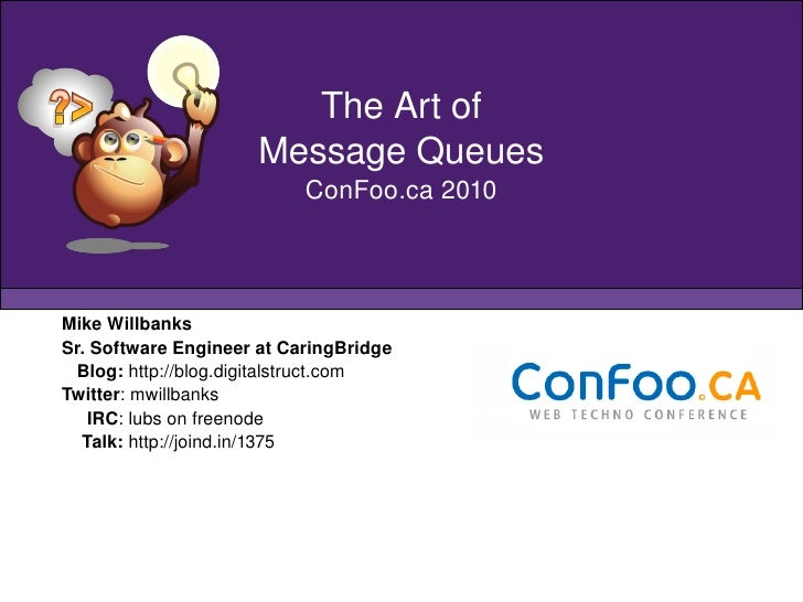 Mike Willbanks Sr. Software Engineer at CaringBridge Blog:  http://blog.digitalstruct.com Twitter : mwillbanks IRC : lubs ...