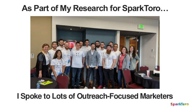 As Part of My Research for SparkToro… I Spoke to Lots of Outreach-Focused Marketers