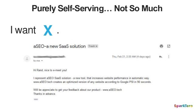 Purely Self-Serving… Not So Much I want X .