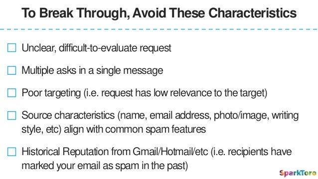 Unclear, difficult-to-evaluate request Multiple asks in a single message Historical Reputation from Gmail/Hotmail/etc (i.e...