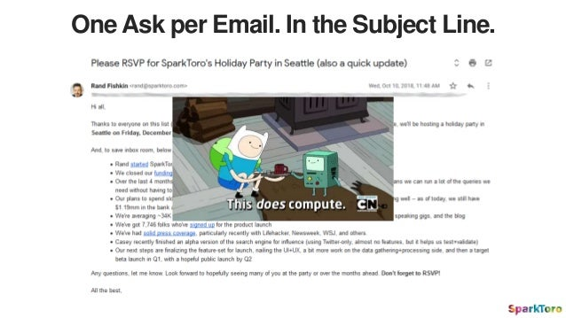 One Ask per Email. In the Subject Line.