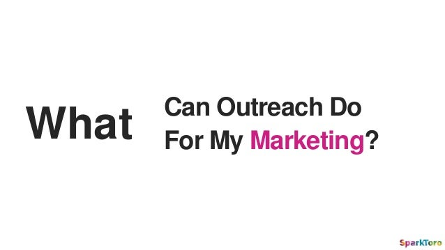 Can Outreach Do For My Marketing?What