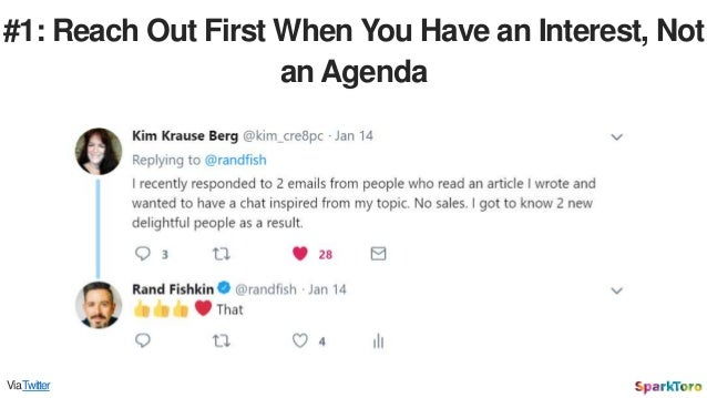 #1: Reach Out First When You Have an Interest, Not an Agenda ViaTwitter