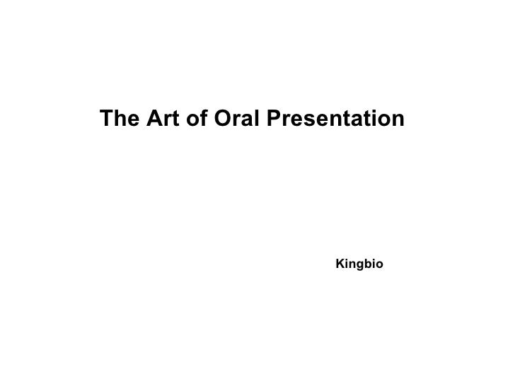 The Art of Oral Presentation Kingbio