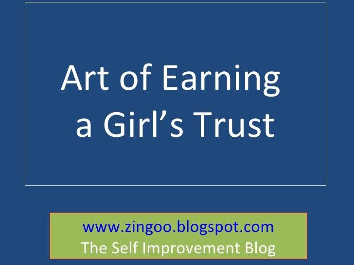 Art of Earning  a Girl's Trust www.zingoo.blogspot.com The Self Improvement Blog