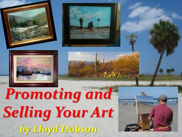 Promoting and Selling Your Art by Lloyd Dobson