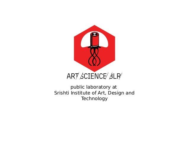 public laboratory at Srishti Institute of Art, Design and Technology