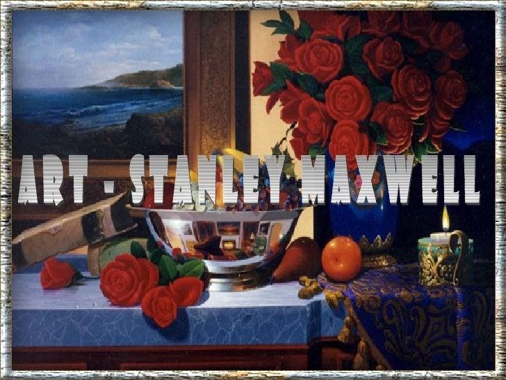 Art  stanley maxwell.