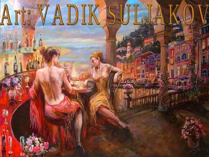 Art: VADIK SULJAKOV