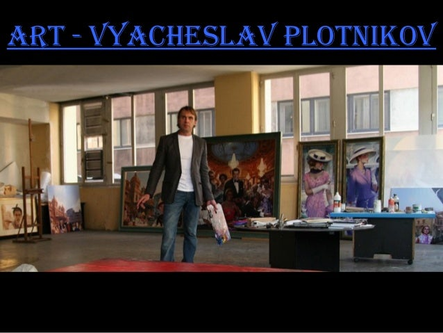 ART - VyAcheslAV PloTnikoV