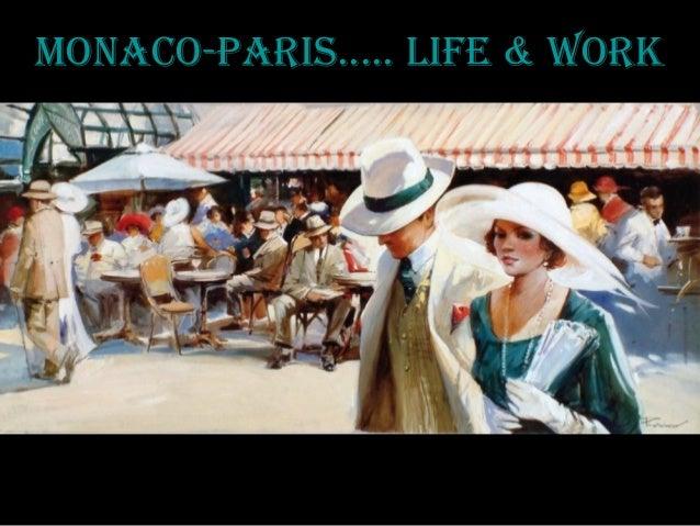 MonAco-PARis..... life & woRk