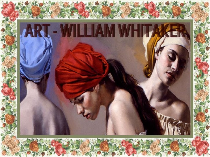 ART - WILLIAM WHITAKER