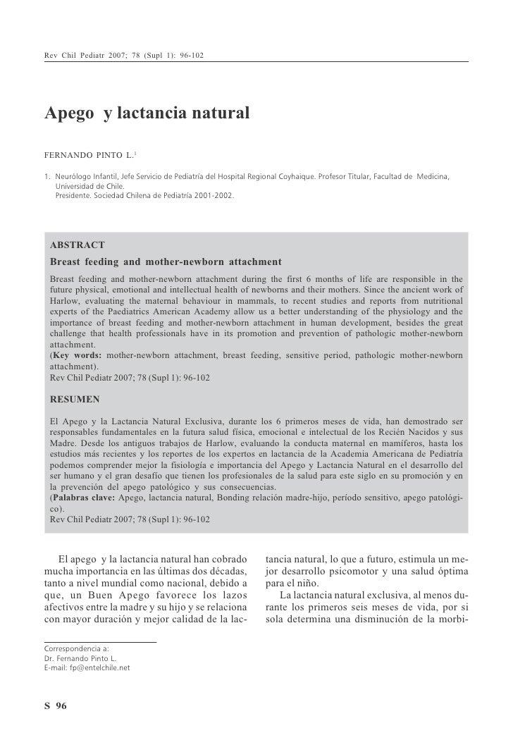 Rev Chil Pediatr 2007; 78 (Supl 1): 96-102     Apego y lactancia natural  FERNANDO PINTO L.1  1. Neurólogo Infantil, Jefe ...