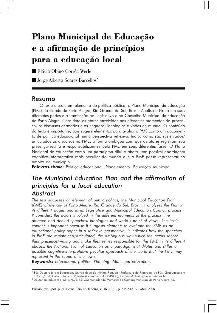 Plano Municipal de Educaçãoe a afirmação de princípiospara a educação local■ Flávia Obino Corrêa Werle1■ Jorge Alberto Soa...