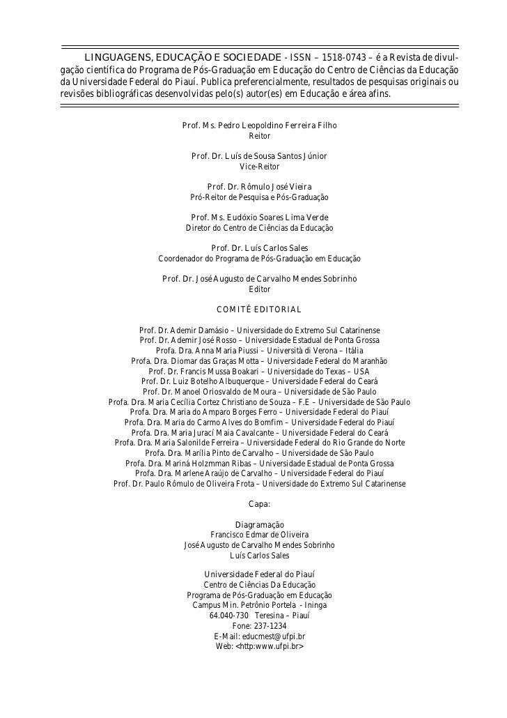LINGUAGENS, EDUCAÇÃO E SOCIEDADE - ISSN – 1518-0743 – é a Revista de divul-gação científica do Programa de Pós-Graduação e...