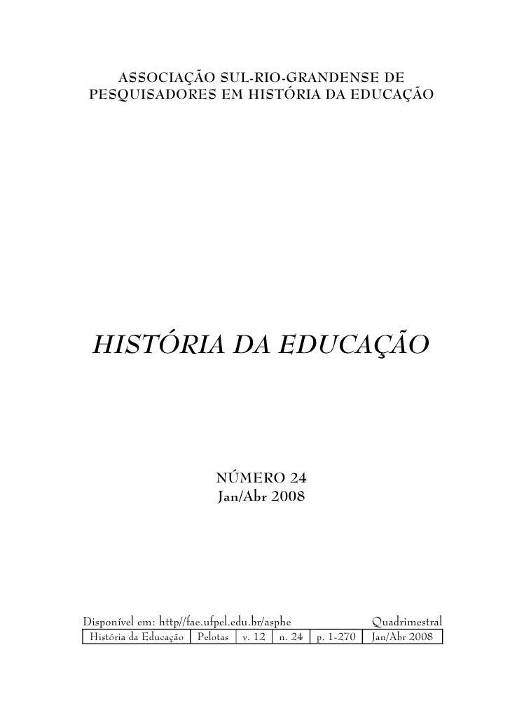 ASSOCIAÇÃO SUL-RIO-GRANDENSE DE PESQUISADORES EM HISTÓRIA DA EDUCAÇÃO  HISTÓRIA DA EDUCAÇÃO                            NÚM...